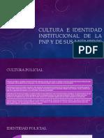 CULTURA E IDENTIDAD INSTITUCIONAL DE LA PNP diapo.pptx