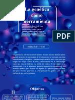 La genética como herramienta - Grupo 6.pptx