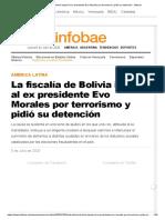 La fiscalía de Bolivia imputó al ex presidente Evo Morales por terrorismo y pidió su detención - Infobae