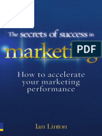 The Secrets of Success in Marketing. How to Accelerate Your Marketing Performance by Ian Linton - Pearson Business (2010)