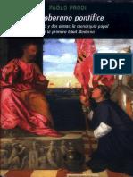 Paolo Prodi - El soberano pontífice. Un cuerpo y dos almas_ la monarquía papal en la primera Edad Moderna-Akal)
