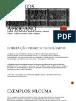 Trabalho Geografia - Projetos Inovadores e Tecnológicos no Continente Africano.pptx