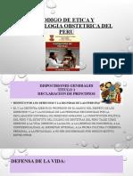 CODIGO DE ETICA Y DEONTOLOGIA OBSTETRICA DEL PERU grupooo.pptx