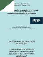 La satisfacción de las necesidades de información de los usuarios a través del acceso a la documentación contenida en los archivos