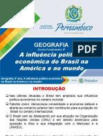 A influência político-econômica do Brasil na América e no mundo