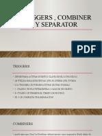 Triggers , combiner y separator.pptx