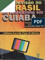 Da televisao no Brasil ao televizinho em Cuiaba (qualidade melhor)