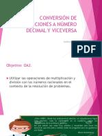 CONVERSIÓN DE FRACCIONES A NÚMERO DECIMAL  Y VICEVERSA