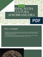 Formação da cultura afrobrasileira.pptx
