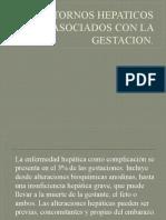 TRASTORNOS HEPATICOS ASOCIADOS CON LA GESTACION