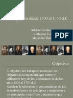 Ingeniería desde 1300 al 1750 d