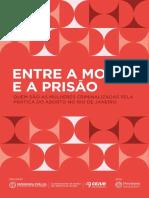 Entre a Morte e a Prisão Quem São as Mulheres Criminalizadas pela Prática do Aborto no Rio de Janeiro