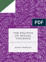 Alison Healicon (auth.) - The Politics of Sexual Violence_ Rape, Identity and Feminism-Palgrave Macmillan UK (2016)