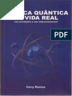 A Fisica Quantica na Vida Real - Osny Damos.pdf.pdf