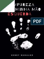 A Impureza Da Minha Mao Esquerd - Henry Bugalho