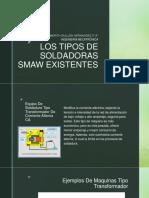 LOS TIPOS DE SOLDADORAS SMAW EXISTENTES