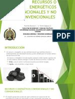 RECURSOS O ENERGÉTICOS CONVENCIONALES Y NO CONVENCIONALES.pptx