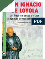 San Ignacio de Loyola: Del Íñigo en Busca de Dios Al Ignacio Compañero de Jesús - Ignacio Iglesias
