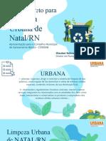 Proposta para novo sistema de limpeza urbana do município do Natal - Apresentação para o COMSAB