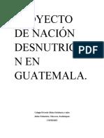 PROYECTO DE NACIÓN DESNUTRICION EN GUATEMALA