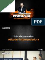 1 - Empreendedor Inabalável - Atitudes Empreendedoras