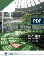 Relatório da Gestão 2015/2017 - CAU/BR