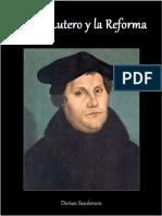 Martín Lutero y la Reforma (Spanish Edition)