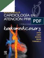 Braunwald. Cardiologia en Atencion Primaria 11a Edicion.pdf
