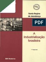A Industrialização Brasileira - Sonia Regina de Mendonça