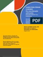 Livros para pensar o mundo - Por uma Educação Antirracista - Inês De Biase e Mediadores de Leitura das bibliotecas da Escola Parque - dez 2019 maio 2020