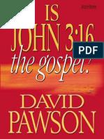 Is John 3:16 The Gospel by David Pawson