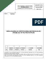 OM-CERT 01 RO - OMOLOGAREA SI CERTIFICAREA MATERIALELOR, PROBE DE TIP PE PROTOTIPURI.pdf
