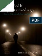 Mikkel Gerken - On Folk Epistemology_ How we Think and Talk about Knowledge (2017, Oxford University Press) - libgen.lc.pdf