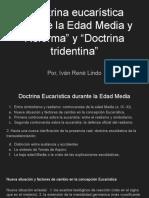 """""""Doctrina eucarística durante la Edad Media y Reforma"""" y """"Doctrina tridentina"""""""