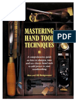 Mastering Hand Tool Techniques - A Comprehensive Guide on How to Sharpen, Tune and Use Classic Hand Tools to Add Power to Your Woodworking.pdf