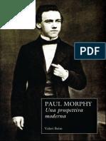 Beim Valeri - Paul Morphy. Una prospettiva moderna.pdf