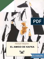 El amigo de Kafka - Manuel Moyano.pdf