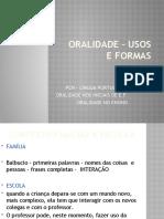 ORALIDADE – USOS E FORMAS
