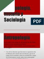 Antropología, Historia y Sociología