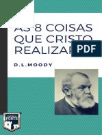 As-8-Coisas-que-Cristo-realizará-Moody-novo