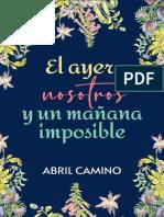 El ayer, nosotros y un mañana imposible - Abril Camino.pdf
