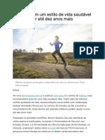 Pessoas com um estilo de vida saudável podem viver até dez anos mais - Casa e Jardim _ Saúde.pdf