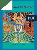 (Joe R. and Teresa Lozana Long Series in Latin American and Latino Art and Culture) Hope MacLean - The Shaman's Mirror_ Visionary Art of the Huichol-University of Texas Press (2011)