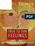 Robert C. Solomon - True to Our Feelings_ What Our Emotions Are Really Telling Us (2006).pdf