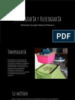 Tampografía y Huecografía