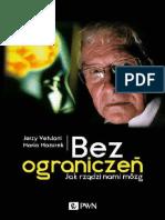 Jerzy Vetulani - Bez ograniczen. Jak rzadzi nami mozg