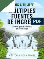Adios a tu Jefe - Multiples Fuentes de Ingreso_ Co internet (Spanish Edition) - Hector J. Sosa Gomez