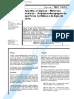 NBR 14233 - Implantes cirurgicos - Materiais metalicos - Limpeza e decapagem de superficies de ti.pdf