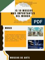 Los 10 Museos más importantes del mundo PAOLA