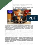 MINISTRO DE GOBERNACIÓN HABLA EN PROGRAMA DE TELEVISIÓN SOBRE PLAN INTEGRAL DE SEGURIDAD
